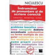 Indrumator de pronuntare si de scriere corecta ( editura : Niculescu , autori : Catrinel Popa , Marinela Popa , Ion Popa ISBN 978-973-748-548-9 )