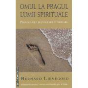 Omul la pragul lumii spirituale ( editura: Univers Enciclopedic Gold, autor: Bernard Lievegoed ISBN 978-606-8358-38-3 )