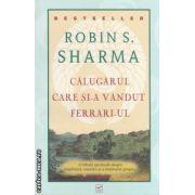 Calugarul care si-a vandut ferrari- ul ( editura: Vidia, autor: Robin S. Sharma ISBN 978-606-92477-6-1 )