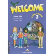 Welcome 3  Class CD ( editura : Express Publishing , autor : Elisabeth Gray , Virginia Evans ISBN 978-1-84325-312-9 )