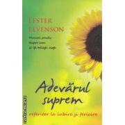 Adevarul suprem referitor la iubire si fericire: manual practic despre cum sa iti traiesti viata ( editura: Adevar Divin, autor: Lester Levenson, ISBN 978-606-8080-88-8 )