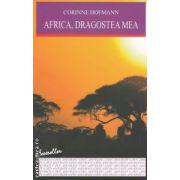 Africa, dragostea mea ( editura: All, autor: Corinne Hofmann ISBN 978-973-724-402-4 )