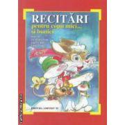 Recitari pentru copii mici ... si bunici - poezii , numaratori , proverbe , ghicitori ( editura : Ametist 92 , autor : Viniciu Gafita ISBN 973-8080-09-6 )