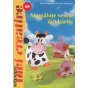 Animalute vesele din hartie ( editura : Casa , autori : Maria -Regina , Michael Altmeyer ISBN 978-606-8189-68-0 )