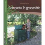 Compostul in gospodarie (Editura : Casa , Autor : Krafft von Heynitz , ISBN : 978-606-8189-58-1 )