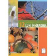 12 luni in gradina ( Editura : Casa , Autor : Karl Ploberger , ISBN  : 978-606-8189-59-8 )