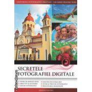Secretele fotografiei digitale (Editura : Casa , Autor : Casa , ISBN : 978-606-8189-64-2 )