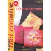 Tehnica baticului ( editura : Casa , autor : Toszegi Judit ISBN 978-606-8189-69-7 )