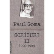 Scrisuri II 1990 - 1998 (Editura : Curtea Veche , Autor : Paul Goma , ISBN : 978-606-588-327-7 )
