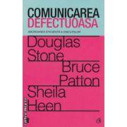 Comunicarea defectuoasa - abordarea eficienta a discutiilor ( editura : Curtea Veche , autori : Douglas Stone , Bruce Patton , Sheila Heen ISBN 978-606-588-148-8 )