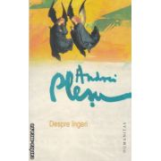 Despre ingeri ( editura : Humanitas , autor : Andrei Plesu ISBN 978-973-50-3561-7 )