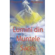 Lumini din Muntele Sacru ( editura : Corut Pavel , autor : Pavel Corut ISBN 978-973-1992-20-4 )