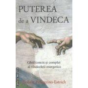 Puterea de a vindeca : ghid concis si complet al vindecarii energetice ( editura : Adevar Divin , autor : Robert Pellegrino - Estrich ISBN 978-606-8080-84-0 )
