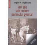 707 zile sub cultura pumnului german ( editura: Saeculum, autor: Virgiliu N. Draghiceanu ISBN 978-973-8455-44-3 )