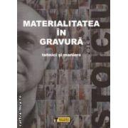 Materialitatea in gravura ( editura: Tehnica, autor: Florin Stoiciu, ISBN 9789733123224 )