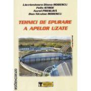 Tehnici de epurare a apelor uzate ( editura: Tehnica, autor: Lacramioara Diana Robescu si colaboratorii, ISBN 978-973-31-2381-1 )