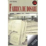 Fabrica de dosare ( editura : Vestala , autor : Liviu Valenas ISBN 978-973-120-076-7 )