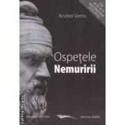 Ospetele Nemuririi  PARTEA I(Editura : Vicovia , Autor : Andrei Vartic , ISBN : 978-973-1902-72-2)