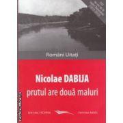 Prutul are doua maluri ( Editura : Vicovia , Autor : Nicolae Dabija , ISBN : 978-973-1902-75-3 )