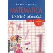 Matematica clasa 1 , caietul elevului : partea I + II ( editura : Aramis , autor Aurel Maior ISBN 973-679-106-8 )