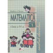 Matematica clasa a - IV a , caietul elevului : partea 1 + partea a 2 - a ( editura : Aramis , autor : Rodicha Chiran , ISBN 9789739999984 )