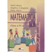 Matematica clasa a - IV - a, caietul elevului: partea I + partea II ( editura: Aramis, autori: Aurel Maior, Angelica Calugarita, Elena Maior ISBN 978-973-679-374-5 )