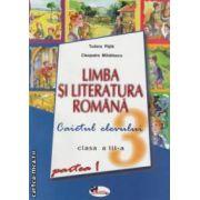 Limba si literatura romana clasa a III - a, caietul elevului: partea I + II ( editura: Aramis, autori: Tudora Pitila, Cleopatra Mihailescu ISBN 973-679-246-3 )