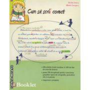 Cum sa scrii corect: exercitii de ortografie, ortoepie si punctuatie ( editura: Booklet, autori: Nicoleta Ionescu, Mihaela Georgescu ISBN 978-606-590-076-9 )