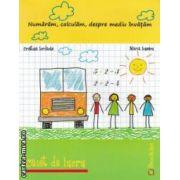 Numaram, calculam, despre mediu invatam: caiet de lucru pentru clasa pregatitoare ( editura: Booklet, autor: Cristina Iordache ISBN 978-606-590-078-3 )