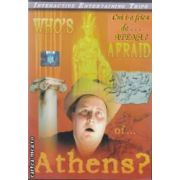 Who ' s afraid of  . . . Athens ? ( editura : PRprompt , ISBN 9990000017980 )
