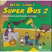 Here comes Super Bus 2 : consolidation and Practice Activities CD - Rom ( editura : Macmillan , autor : Maria Jose Lobo , Pepita Subira ISBN 978-1-4050-8651-6 )