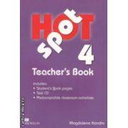 Hot Spot 4 Teachers Book + Test CD ( editura: Macmillan, autor: Magdalena Kondro ISBN 978-0-230-71794-7 )