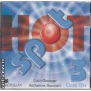 Hot spot Class CDs 3 ( editura: Macmillan, autori: Colin Granger, Katherine Stannett ISBN 978-0-230-53381-3 )