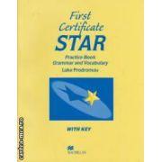 First Certificate STAR - Practice Book, Grammar and Vocabulary With Key ( editura: Macmillan, autor: Luke Prodromou ISBN 978-0-4352-8152-6 )
