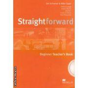 Straightforward Beginner Teachers Book with CD ( editura: Macmillan, autori: Jim Scrivener, Mike Sayer ISBN 978-1-4050-7542-8 )
