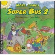 Here comes Super Bus 2 Class Audio CD ( editura: Macmillan, autor: Maria Jose Lobo, Pepita Subira ISBN 978-0-333-99725-3 )