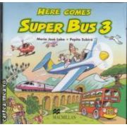 Here comes Super Bus 3 Class Audio CD ( editura: Macmillan, autori: Maria Jose Lobo, Pepita Subira ISBN 978-0-333-99726-0 )