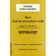 Noul Cod de procedura civila REPUBLICAT ( editura : Morosan , ISBN 978-606-8033-80-8- )