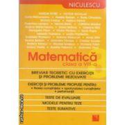 Matematica clasa a VIII - a : breviar teoretic cu exercitii si probleme rezolvate ( editura : Niculescu , autori : Simion petre , Viorica Nicolae Isbn 9789737486530 )