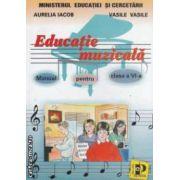 Educatie muzicala - manual pentru clasa a VI - a ( editura : Petrion , autori : Aurelia Iacob , Vasile Vasile ISBN 973-9116-28-0 )