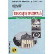 Educatie muzicala - manual pentru clasa a VII - a ( editura: Petrion, autor: Aurelia Iacob, Vasile Vasile ISBN 973-9116-58-2 )