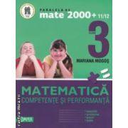 Matematica: clasa a III - a: competente si performanta: exercitii, probleme, jocuri, teste ( editura: Paralela 45, autor: Mariana Mogos ISBN 978-973-47-1148-2 )