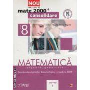 Matematica : algebra , geometrie : clasa a VIII - a , partea I ( editura : Paralela 45 , autori : Anton Negrila , Maria Negrila ISBN 9789734714766 )
