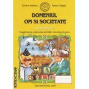Domeniul Om si societate - grupa mijlocie : sugestii pentru organizarea activitatiilor instructiv - educative ( editura : Roxel Cart , autori : Cristina Beldianu , Estera Tintesan ISBN 978-606-8383-18-7 )