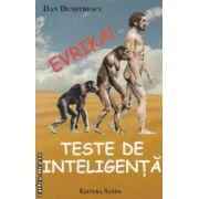 Evrika ! Teste de inteligenta ( editura : Sanda , autor : Dan Dumitrescu ISBN 978-606-93102-4-3 )
