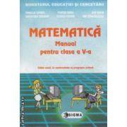 Matematica - manual pentru clasa a V - a , editie noua, in conformitate cu programa scolara ( editura : Sigma , autori : Mihaela Singer , Mircea Radu ISBN 973-8068-94-0 )