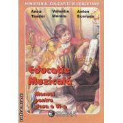 Educatie muzicala - manual pentru clasa a VI - a ( editura : Sigma , autori : Anca Toader , Valentin Moraru , Anton Scornea ISBN 973-9077-74-9 )