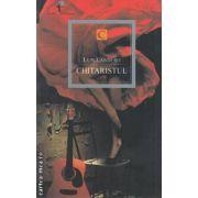 Chitaristul ( editura : All , autor : Luis Landero ISBN 978-973-724-413-0 )