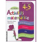Activitati matematice: fise pentru munca independenta - grupa mijlocie 4 - 5 ani ( editura: Aramis, autor: Elena Bolanu ISBN 978-973-679-917-4 )