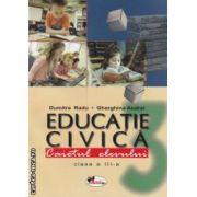 Educatie civica - caietul elevului clasa a III - a ( editura : Aramis , autori : Dumitra Radu , Gherghina Andrei ISBN 973-679-254-4 )